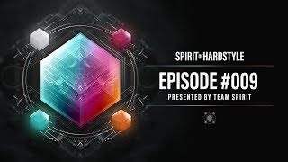 009 | Spirit Of Hardstyle Podcast | Presented by Team Spirit