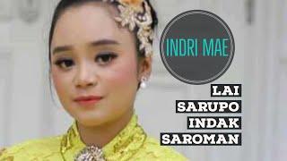 INDRI MAE TERBARU 2018 - LAI SARUPO INDAK SAROMAN - lagu minang terbaru