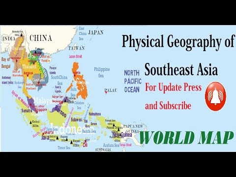 Physical Geography of Southeast Asia (Countries,Capitals,Oceans,Seas,Rivers,Peaks,Islands,Gulfs,Bay)