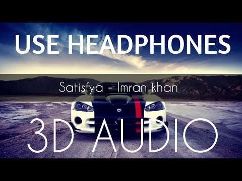 Satisfya | 3D Audio Song | Bass Boosted | Imran Khan | Punjabi song | Virtual 3D Audio | HQ