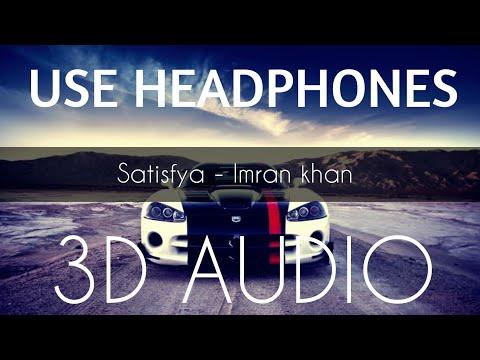 Satisfya | 3D Audio Song | Bass Boosted | Imran Khan | Punjabi song | Virtual 3D Audio | HQ