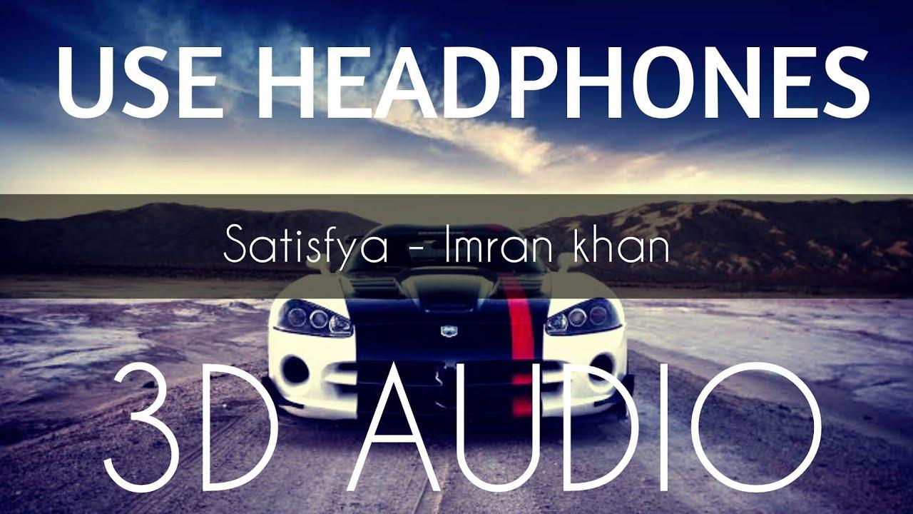 Satisfya 3d Audio Song Bass Boosted Imran Khan Punjabi