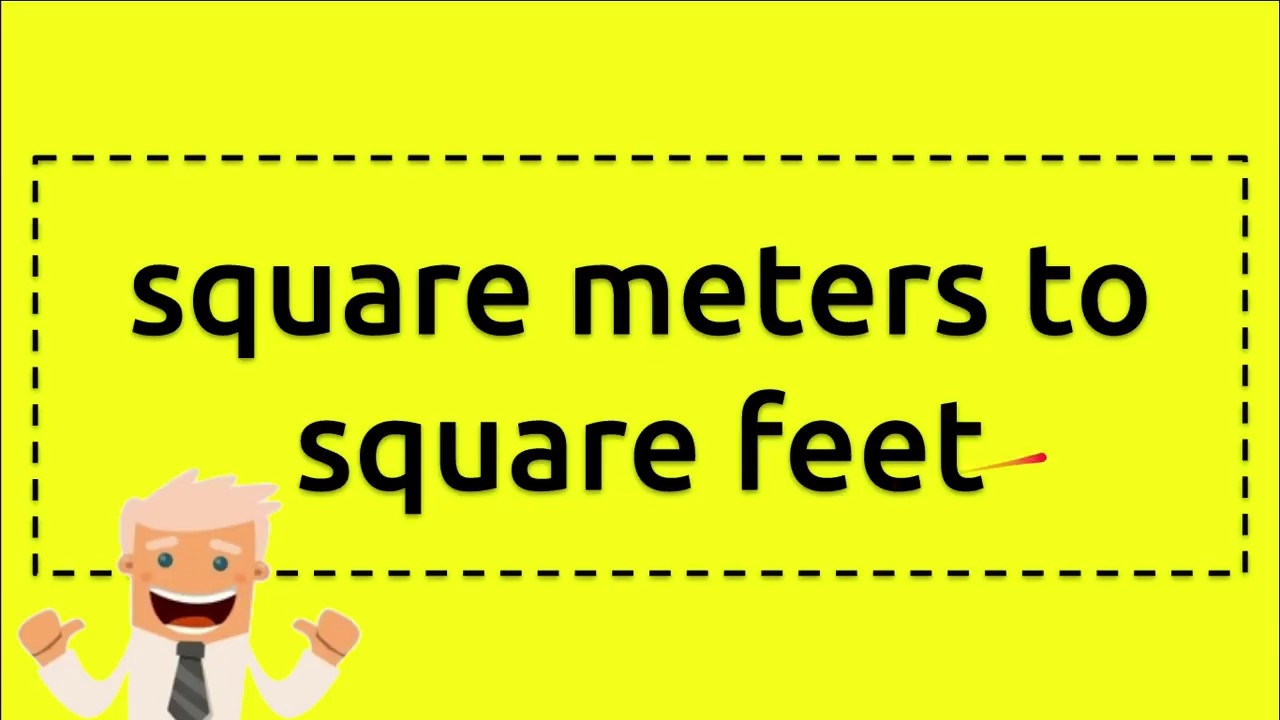 Square Meters To Square Feet Youtube