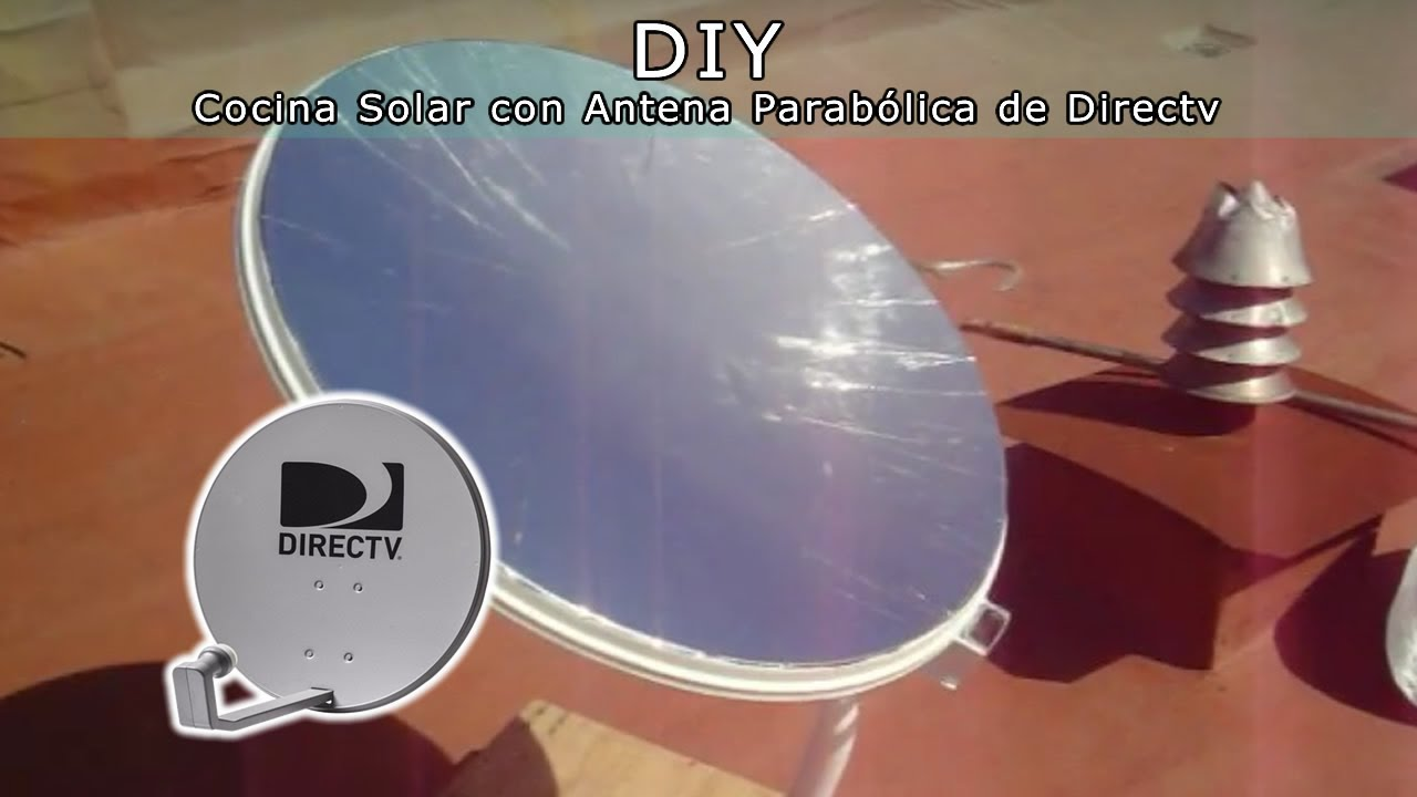 Cocina solar parabolica con antena de direct tv youtube for Planos para cocina solar parabolica