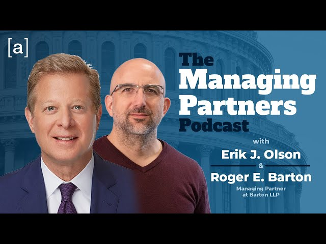 The Managing Partners Podcast with Roger E. Barton and Erik J. Olson
