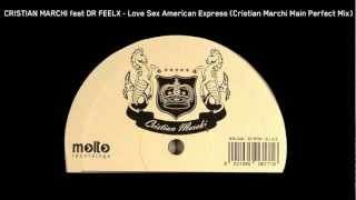 Cristian Marchi ft. Dr Feelx - Love Sex American Express (Cristian Marchi Main Perfect Mix)