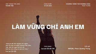 HTTL KHÁNH HỘI - Chương Trình Thờ Phượng Chúa - 20/06/2021