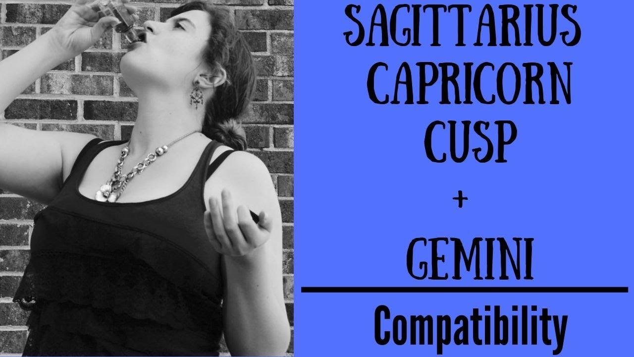 Sagittarius capricorn cusp compatibility gemini cancer cusp