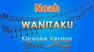 Noah - Wanitaku (Karaoke)   GMusic