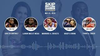UNDISPUTED Audio Podcast (5.22.18) with Skip Bayless, Shannon Sharpe, Joy Taylor   UNDISPUTED