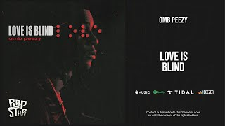 Similar Songs to OMB Peezy - Love Is Blind Suggestions