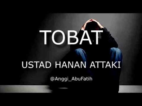 Taubat - Ustadz Hanan Attaki Kajian Pemuda Hijrah