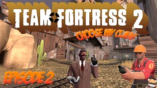 Team Fortress 2: Choose my Class! |