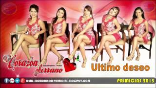 Corazón Serrano - Ultimo Deseo (PRIMICIA 2015) ★ ♪♪VIDEO AUDIO FULL HD - HQ ♪♪