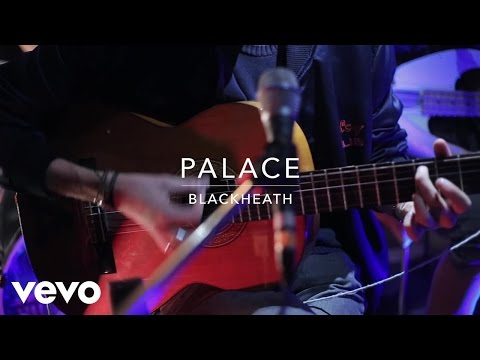 Palace - Blackheath (Live At Sarm Music Village)