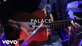 Смотреть клип Palace - Blackheath