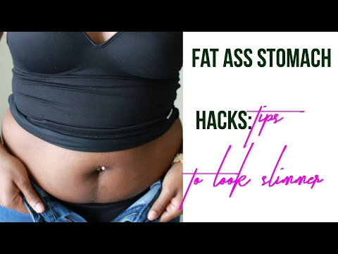 Fat ASS stomach hacks: Tips and Tricks to looking slimmer