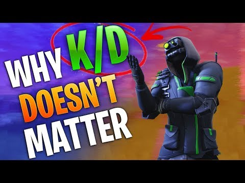 Why K/D Doesn't Matter In Fortnite...