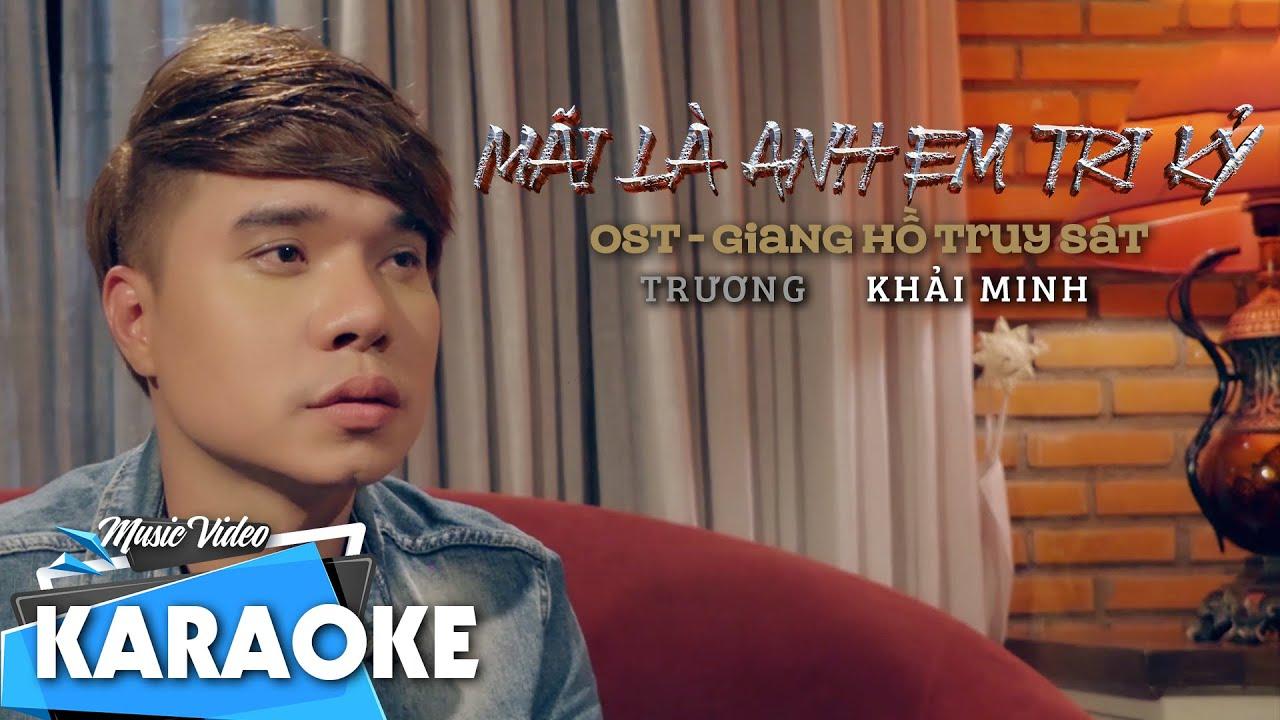 Karaoke Mãi Là Anh Em Tri Kỷ | Trương Khải Minh | Beat Gốc Tone Nam