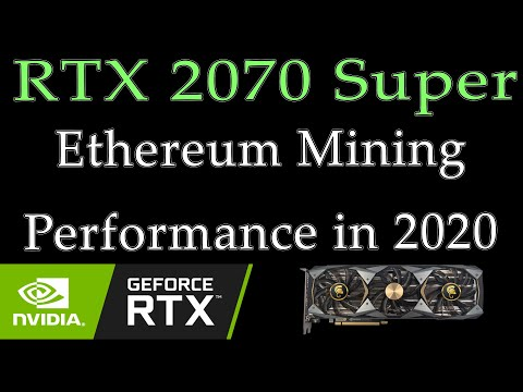 ETHEREUM Mining Performance / Hashrate Of The RTX 2070 Super In 2020