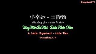 小幸运 - May Mắn Bé Nhỏ - A Little Happiness