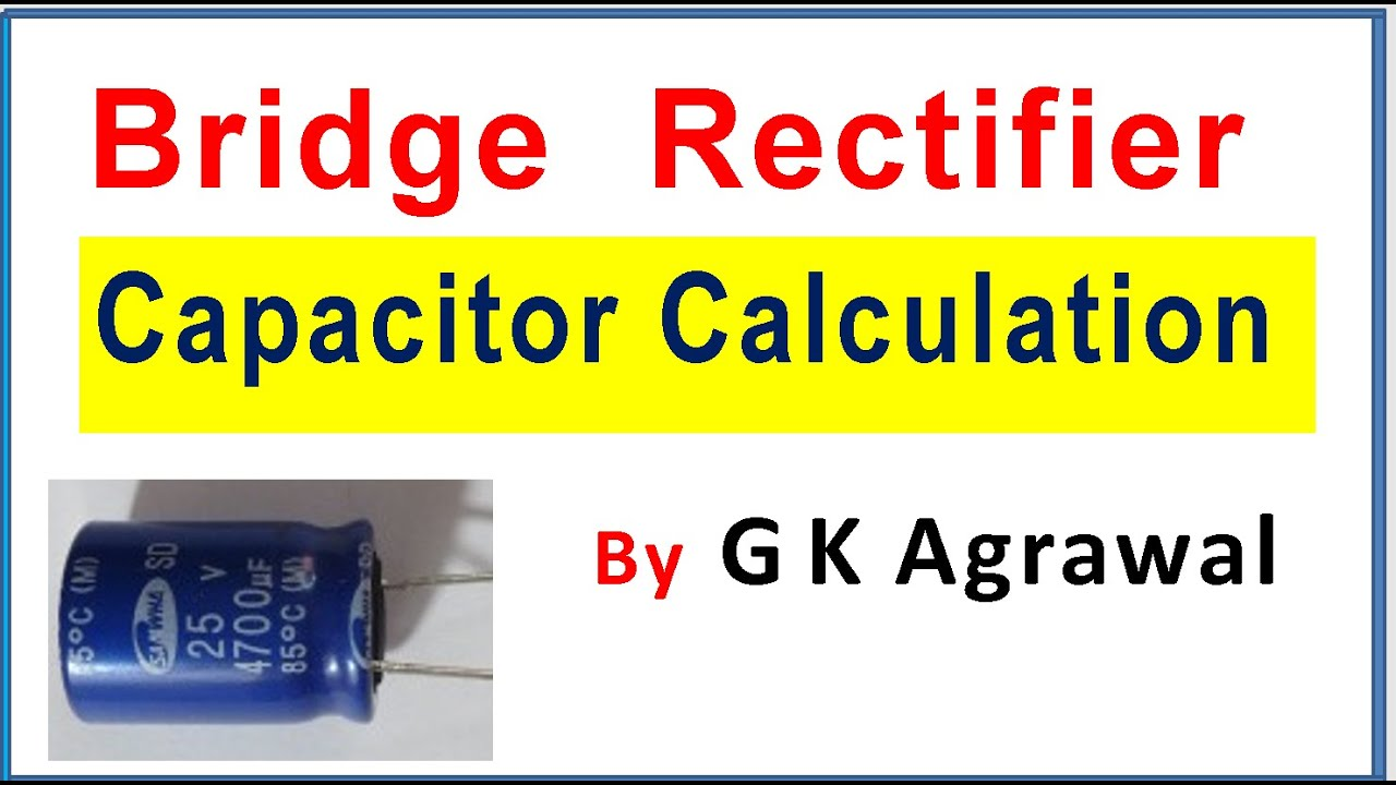 small resolution of full bridge rectifier capacitor value voltage selectionwiring diagram for rectifier and capacitor 12