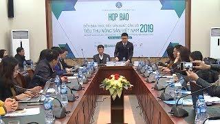 Thúc đẩy sản xuất gắn với tiêu thụ nông sản Việt Nam năm 2019
