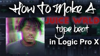 How to make a Juice Wrld type beat in Logic Pro X | Beat making tutorial