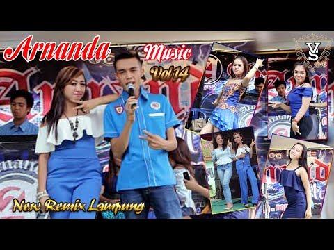 Remix Lampung Terbaru 2017 Arnanda Musik Full Album Volume 14