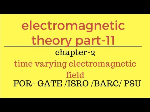 time varying electromagnetic field  EMT part 11- for gate 2018 ese and psu