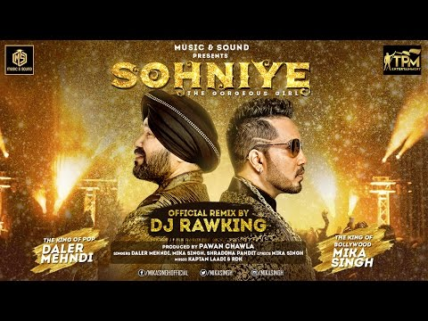 Sohniye The Gorgeous Girl | Daler Mehndi |...