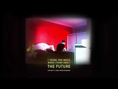 San Holo - The Future (ft. James Vincent McMorrow) [Official Audio]