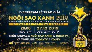 Trực tiếp Lễ trao giải Ngôi Sao Xanh 2019 | TodayTV