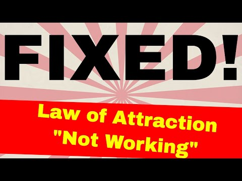 Fix Law of Attraction not working and fix manifesting not working