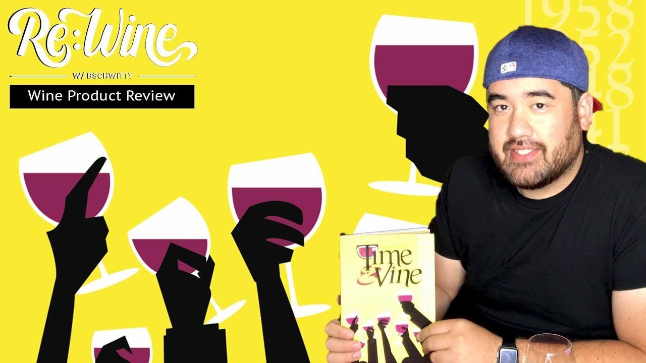 Time & Vine Review | Re:Wine w/bschwitty | Wine Product Reviews