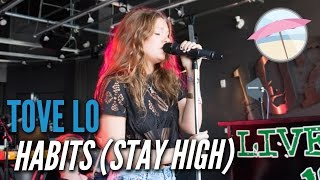 Tove Lo - Habits (Stay High) (Live at the Edge)