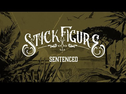 "Stick Figure – ""Sentenced"""