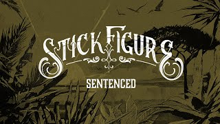 Stick Figure  Sentenced