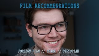 Film Recommendations: Foreign Film, Drama and Dystopia