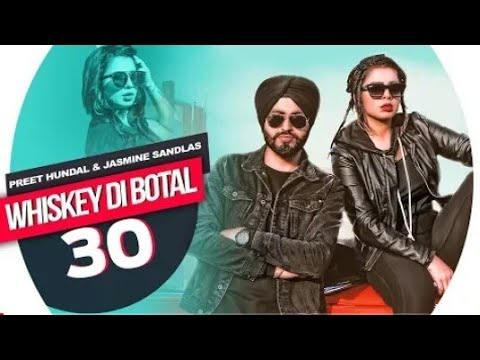 Whiskey Di Bottal (Official Video) | Preet Hundal & Jasmine Sandlas | Latest Punjabi Songs 2018
