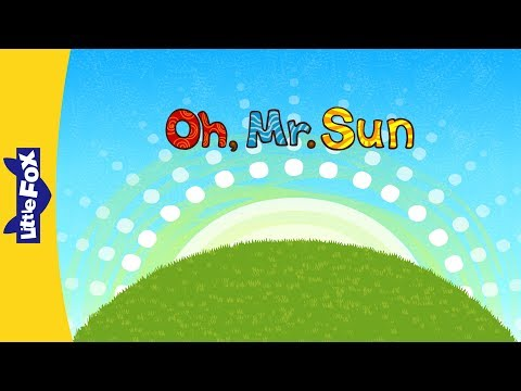 Oh, Mr. Sun | Song for Kids by Little Fox