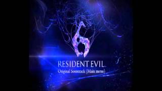 Resident Evil 6 Soundtrack Main Menu (OST)