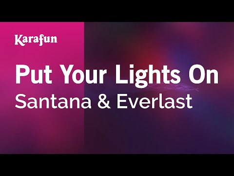Karaoke Put Your Lights On - Santana *