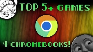 Top 5  Games For Chromebooks!