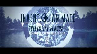 INVENT, ANIMATE - Celestial Floods (Official Stream)(Pre-Orders For Stillworld Available NOW: http://www.merchbucket.com/category/invent_animate.html LYRICS: Engraved in stone, we've been dethroned., 2016-05-19T16:42:35.000Z)