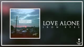 Love Alone - Iron Eyes