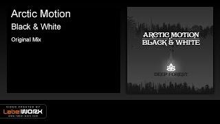Arctic Motion - Black & White (Original Mix) [Deep Forest Recordings]