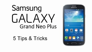 5 Tips & Tricks Galaxy Grand Neo Plus Hard Reset, Test Menu, Secret Codes, Safe Mode, Developer opt