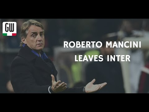 TRANSFER LATEST: Roberto Mancini leaves Inter