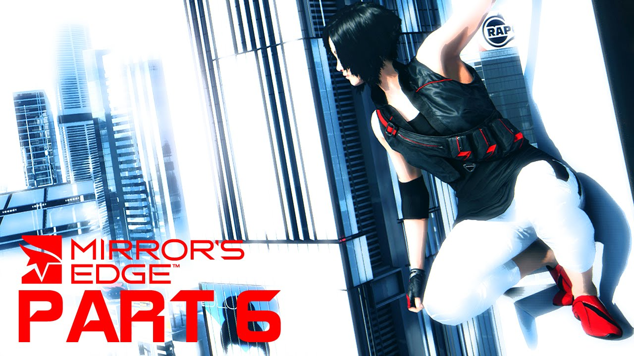 Mirror 39 s edge walkthrough gameplay part 6 expertly did for Mirror gameplay walkthrough